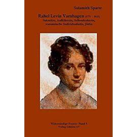 Rahel Levin Varnhagen (1771  - 1833) - Sulamith Sparre