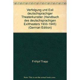 Handbuch Des Deutschsprachigen Exiltheaters 1933-1945. Komplett - Unknown