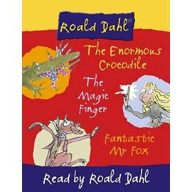Three Favourite Stories: The Enormous Crocodile, Fantastic Mr Fox and The Magic Finger: The Enormous Crocodile WITH Fantastic Mr Fox AND The Magic Finger: Complete & Unabridged - Dahl Roald