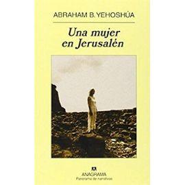 Yehoshua, A: Una mujer en Berlín : pasión en tres actos