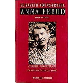 Anna Freud. Eine Biographie - Elisabeth Young-Bruehl