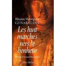Les Huit Marches Vers Le Bonheur - Henepola Gunaratana Bhante
