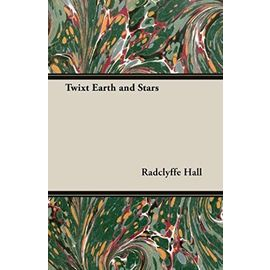 Twixt Earth and Stars - Hall Radclyffe