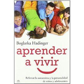 Hadinger, B: Aprender a vivir : reforzar la autoestima y la