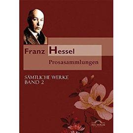 Franz Hessel: Prosasammlungen - Franz Hessel