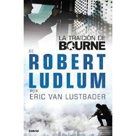 La Traicion de Bourne - Robert Ludlum