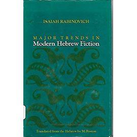 Major Trends in Modern Hebrew Fiction - Unknown