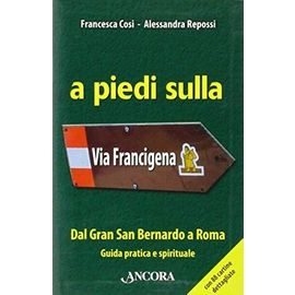 Repossi, A: Piedi sulla via Francigena. Dal Gran San Bernard
