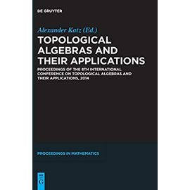 Topological Algebras and their Applications - Alexander Katz