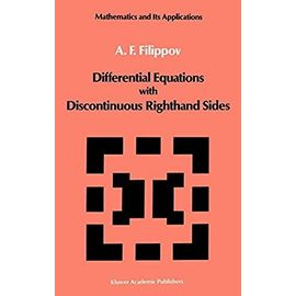Differential Equations with Discontinuous Righthand Sides: Control Systems (Mathematics and its Applications) - Filippov, A.F.