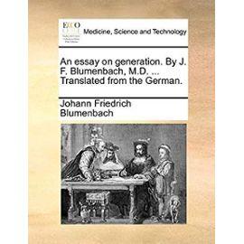An Essay on Generation. by J. F. Blumenbach, M.D. ... Translated from the German. - Blumenbach, Johann Friedrich