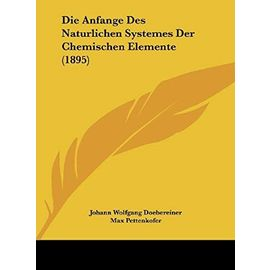 Die Anfange Des Naturlichen Systemes Der Chemischen Elemente (1895) - Unknown