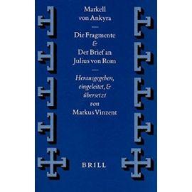 Markell Von Ankyra, Die Fragmente. Der Brief an Julius Von ROM - Markus Vinzent