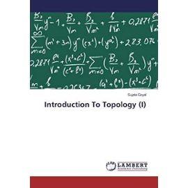 Introduction To Topology (I) - Goyal, Sujata