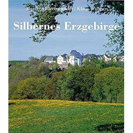 Silbernes Erzgebirge - Manfred Blechschmidt