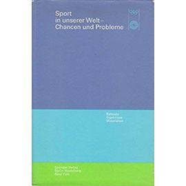 Sport in unserer Welt _ Chancen und Probleme: Referate, Ergebnisse, Materialien Wissenschaftlicher Kongreß München vom 21.-25. August 1972 - Unknown