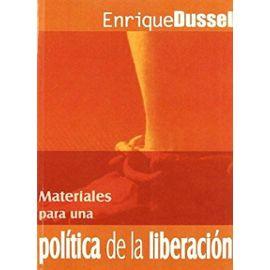 Materiales Para Una Política de la Liberación - Enrique Dussel