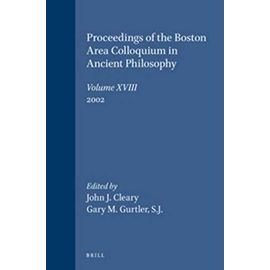 Proceedings of the Boston Area Colloquium in Ancient Philosophy: Volume XVIII (2002) - John J. Cleary