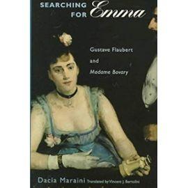 "Searching for Emma: Gustave Flaubert and ""Madame Bovary"" - Maraini Dacia"