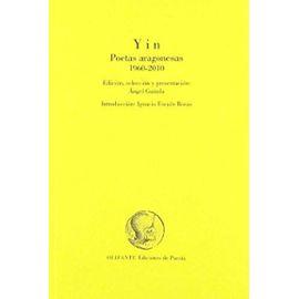 Ruiz Marcellán, T: Yin : poetas aragonesas, 1960-2010