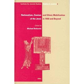 Nationalism, Zionism and Ethnic Mobilization of the Jews in 1900 and Beyond - Michael Berkowitz