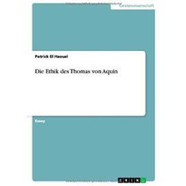 Die Ethik des Thomas von Aquin - Patrick El Haouzi