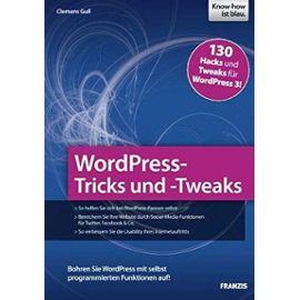 WordPress-Tricks und -Tweaks: Bohren Sie WordPress mit selbst programmierten Funktionen auf! - Clemens Gull
