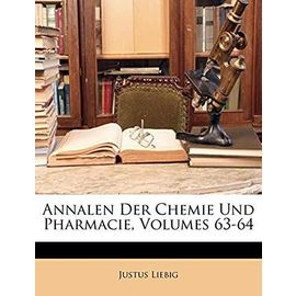 Annalen Der Chemie Und Pharmacie, Band LXIII - Liebig Fre, Justus