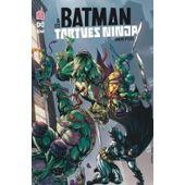 Batman Et Les Tortues Ninja Tome 1