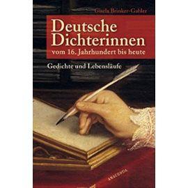 Deutsche Dichterinnen vom 16. Jahrhundert bis heute: Gedichte und Lebensläufe - Brinker-Gabler, Gisela