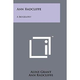 Ann Radcliffe: A Biography - Ann Ward Radcliffe