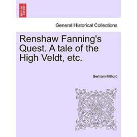 Renshaw Fanning's Quest. A tale of the High Veldt, etc. - Bertram Mitford