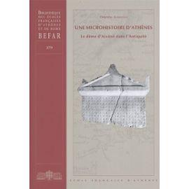 Une Microhistoire D'athènes - Le Dème D'aixônè Dans L'antiquité - Ackermann Delphine