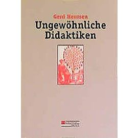 Ungewöhnliche Didaktiken - Gerd Heursen