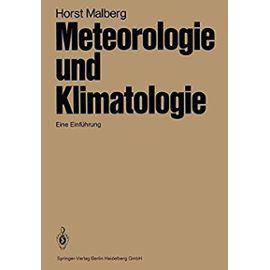 Meteorologie Und Klimatologie: Eine Einf Hrung - H Malberg