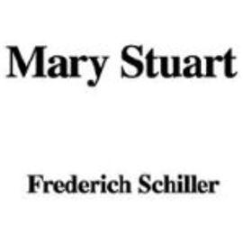 Mary Stuart - Frederich Schiller