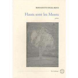 Hauts Sont Les Monts - Bernadette Engel-Roux