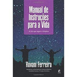 Manual de Instruções para a Vida: As leis que regem o Universo - Eldes Saullo