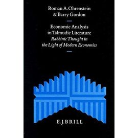 Economic Analysis in Talmudic Literature: Rabbinic Thought in the Light of Modern Economics - Barry Gordon