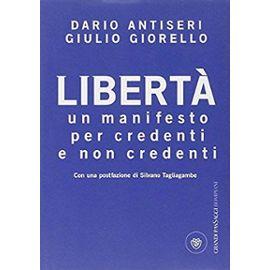 Libertà. Un manifesto per credenti e non credenti - Dario Antiseri