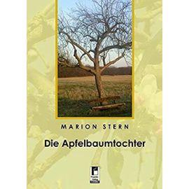 Die Apfelbaumtochter: Mosaik einer Entscheidung - Stern, Marion