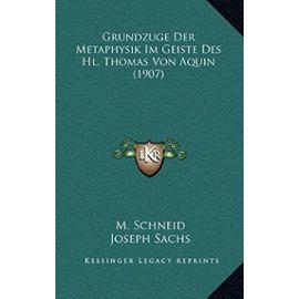 Grundzuge Der Metaphysik Im Geiste Des Hl. Thomas Von Aquin Grundzuge Der Metaphysik Im Geiste Des Hl. Thomas Von Aquin (1907) (1907) - Joseph Sachs