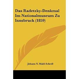 Das Radetzky-Denkmal Im Nationalmuseum Zu Innsbruck (1859) - Johann N Mahl-Schedl