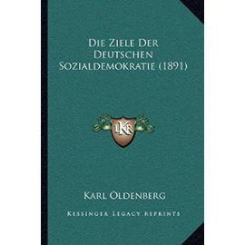 Die Ziele Der Deutschen Sozialdemokratie (1891) - Unknown