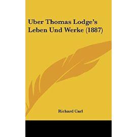 Uber Thomas Lodge's Leben Und Werke (1887) - Richard Carl