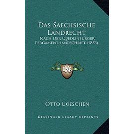 Das Saechsische Landrecht: Nach Der Quedlinburger Pergamenthandschrift (1853) - Unknown