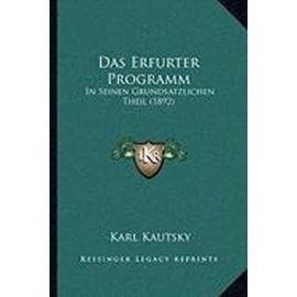 Das Erfurter Programm: In Seinen Grundsatzlichen Theil (1892) - Karl Kautsky
