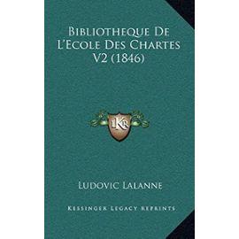 Bibliotheque de L'Ecole Des Chartes V2 (1846) - Unknown