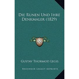 Die Runen Und Ihre Denkmaler (1829) - Gustav Thormod Legis