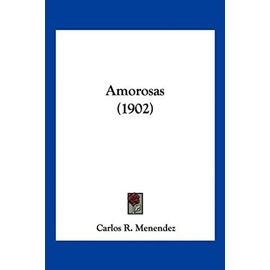 Amorosas (1902) - Carlos R Menendez